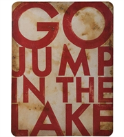 Picture for category Guild Master 164525 Go Jump In The Lake Decor 36in Original Art Metal Wood